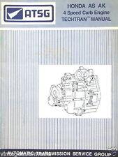 ATSG Honda AS AK 4 Speed Carb Engine Transmission Rebuild Tech Manual TECHTRAN