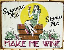 Squeeze Stomp Make Me Wine TIN SIGN funny wall decor bar vtg vineyard 1280