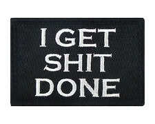 I Get S**t Done Hook & Loop Tactical Funny Morale Tags Patch Black & White