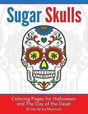 Sugar Skulls: Coloring Pages for Halloween & the Day of the Dead  (El Día de los
