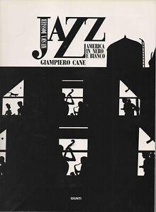 CANE Giampiero, Jazz. America in nero e bianco