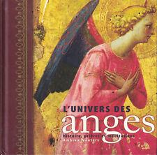 L'UNIVERS DES ANGES. HISTOIRE, PRIÈRES ET MÉDITATIONS. PAR AMBIKA WAUTERS.