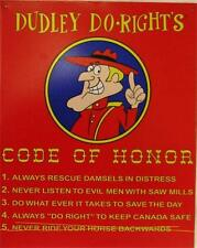 Dudley Do Right's Code of Honor Metal Sign