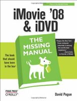 iMovie '08 & iDVD: The Missing Manual (Missing Manua... by David Pogue Paperback