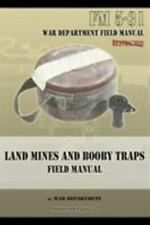 Land Mines and Booby Traps Field Manual : Fm 5-31 by War Department (2013, Trade Paperback)