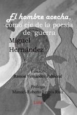 El Hombre Acecha, Eje Poesia de Guerra by Ramon Fernandez Palmeral (2012,...