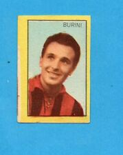 BURINI - FIGURINA CARTONATA CALCIATORI STELLA/BOVOLONE anni 60 -NEW