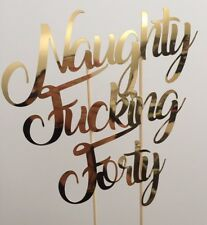 Naughty Fucking Forty Birthday Funny Cake Topper Decoration Birthday 40 40th