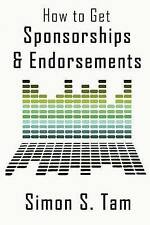 How to Get Sponsorships and Endorsements: Get Funding for Bands, Non-Profits, an