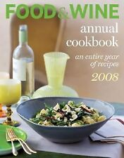Food and Wine Annual Cookbook Ser.: Food and Wine Annual Cookbook : An Entire...