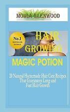Hair Growing Magic Potion : 20 Natural Homemade Hair Care Recipes That...
