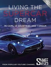 Living the Supercar Dream (Shmee150): 76 Cars, 14 Countries and 1 Dream,Shmee15