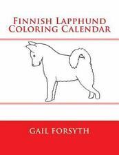 Finnish Lapphund Coloring Calendar by Gail Forsyth (2015, Paperback)