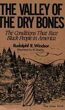 The Valley of Dry Bones : The Conditions That Face Black People in America by...