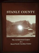Stanley County: The Architectural Legacy of a Rural North Carolina County
