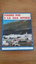 padre pio e la sua opera - edizioni casa sollevo della sofferenza - 1981