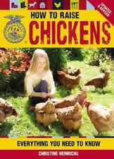 How to Raise Chickens: Everything You Need to Know, Updated & Revised FFA
