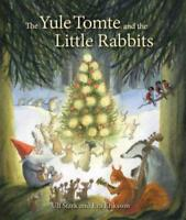 The Yule Tomte and the Little Rabbits: A Christmas Story for Advent by Stark, Ul
