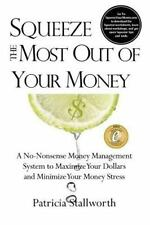 Squeeze the Most Out of Your Money by Patricia Stallworth (2011, Paperback)