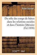 Du Role des Coups de Baton Dans les Relations Sociales et en Particulier Dans...