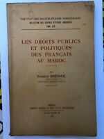 LES DROITS PUBLICS ET POLITIQUES DES FRANCAIS AU MAROC - F. BREMARD - 1950