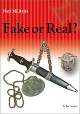NAZI MILITARIA FAKE OR REAL NEW EXPANDED/REVISED EDITION