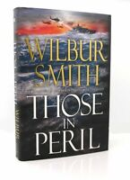 Wilbur Smith THOSE IN PERIL  1st Edition 1st Printing