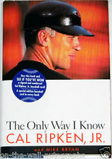 CAL RIPKEN JR HAND SIGNED AUTOGRAPHED THE ONLY WAY I KNOW 1ST EDITION! W/ PROOF!