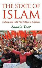 The State of Islam: Culture and Cold War Politics in Pakistan, , Toor, Saadia, V