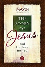 The Story of Jesus and His Love for You (The Passion Translation) by Brian Simmo