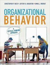 Organizational Behavior : A Critical-Thinking Approach: By Neck, Christopher ...