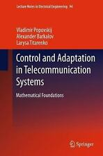 Control and Adaptation in Telecommunication Systems : Mathematical...