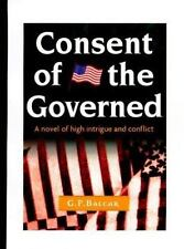 Consent of the Governed: A Political Novel of High Intrigue and Conflict Balcar
