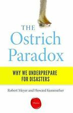 The Ostrich Paradox: Why We Underprepare for Disasters (Paperback or Softback)