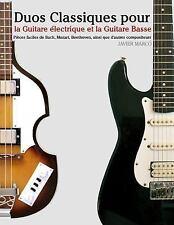 Duos Classiques Pour la Guitare électrique et la Guitare Basse : Pièces...