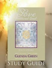 NEW Study Guide for Love Without End by Glenda Green