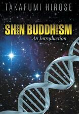 Shin Buddhism: An Introduction by Takafumi Hirose: New
