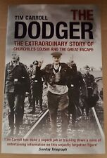 THE DODGER: The Story of Churchill's Cousin and the Great Escape - Tim Carroll