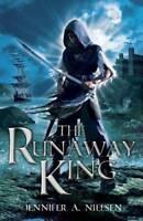 The Runaway King (Ascendance Trilogy), Nielsen, Jennifer A., New