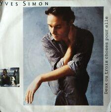 """Yves Simon - Deux ou Trois Choses pour Elle - Vinyl 7"""" 45T (Single)"""