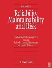 Reliability, Maintainability and Risk, Sixth Edition by Smith BSc  PhD  CEng  F