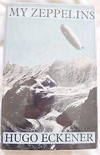 Hugo Eckener, My Zeppelins, 1958 1st Edition with Dustacket. Nice copy!