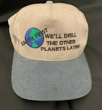 Oil & Gas Earth First Hat We'll Drill The Other Planets Later