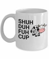 Shuh Duh Fuh Cup Cow Chicken Rooster Gift Inappropriate Profanity Coffee Mug
