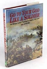 VICTORIAN BRITISH ARMY EXPERIENCE 1996 GO TO YOUR GOD LIKE A SOLDIER IAN KNIGHT