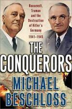 The Conquerors: Roosevelt, Truman WWII HItler Germany Beschloss, HC/ DJ/1ST NEW