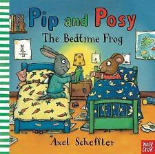 Pip and Posy: The Bedtime Frog, Scheffler, Axel | Paperback Book | 9780857633835