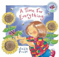 (Good)-A Time For Everything (Board book)-Poole, Susie-1904637213