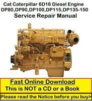 Cat Caterpillar 6D16 Diesel Engine DP80-90-100-115-135-150 Service Repair Manual