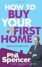 How to Buy Your First Home (And How to Sell it Too),Phil Spencer